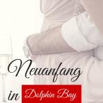 """""""Neuanfang in Dolphin Bay"""" von Helena Sanfort"""