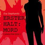 """Erster Halt: Mord – Carlotta Fink Krimi 1"" von Eva Stephanits"