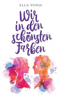 """""""Wir in den schönsten Farben"""" von Ella Yunis"""