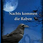 """""""Nachts kommen die Raben"""" von Petra Kuhn"""
