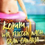 """""""Komm, wir fliegen nach Gran Canaria"""" von Drea Summer"""