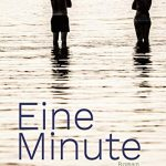 """""""Eine Minute"""" von Elisabeth Ligensa"""