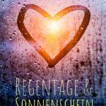 """""""Regentage und Sonnenschein: Ein Liebesroman"""" von Daphne Teubner"""