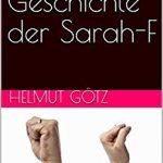 """""""Die Geschichte der Sarah F"""" von Helmut Götz"""