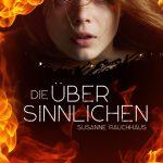 """""""Die Übersinnlichen"""" von Susanne Rauchhaus"""