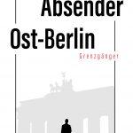 """""""Absender Ost-Berlin"""" von Thomas Pohl"""