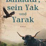 """""""Bahadur, sein Yak und Yarak"""" von Michael Strasser"""