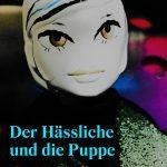 Der Hässliche und die Puppe von C. U. Eichner