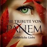 Die Tribute von Panem – Gefährliche Liebe