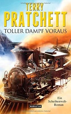 """""""Toller Dampf voraus"""" von Terry Pratchett"""