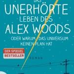 """""""Das unerhörte Leben des Alex Woods oder warum das Universum keinen Plan hat"""" von Gavin Extence"""