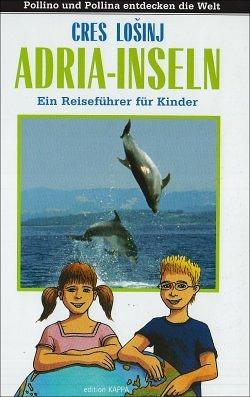Adria - Inseln - Ein Reiseführer für Kinder