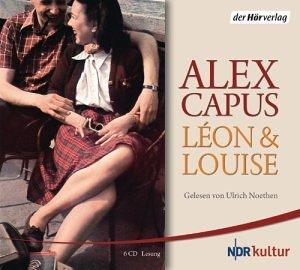 Alex Capus - Léon & Louise