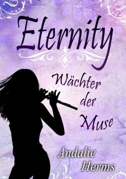 """""""Eternity - Wächter der Muse"""" von Andalie Herms"""