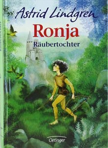 Astrid Lindgren - Ronja Räubertochter