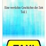 """""""Eine verrückte Geschichte der Zeit – Teil 1: Eine apokalyptische Reise in 5 Teilen"""" von Brad Roderick"""