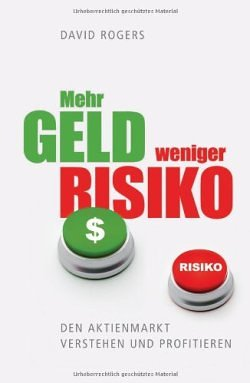 David Rogers - Mehr Geld - weniger Risiko