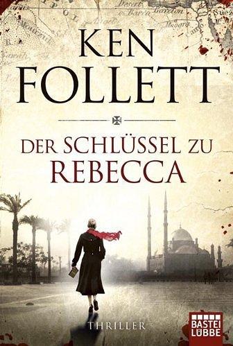 """""""Der Schlüssel zu Rebecca"""" von Ken Follett"""