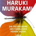 """""""Die Pilgerjahre des farblosen Herrn Tazaki"""" von Haruki Murakami"""
