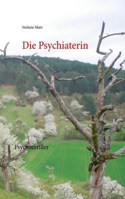 """""""Die Psychiaterin"""" von Stefanie Mutz"""