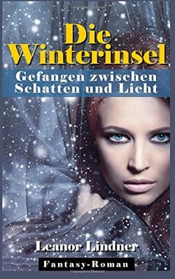 """""""Die Winterinsel - Gefangen zwischen Schatten und Licht"""" von Leanor Lindner"""