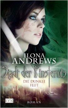 """""""Stadt der Finsternis – Die dunkle Flut"""" (Teil 2) von Ilona Andrews"""