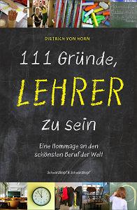 Dietrich von Horn - 111 Gründe, Lehrer zu sein