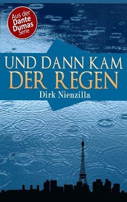 """""""Und dann kam der Regen"""" von Dirk Nienzilla"""