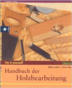 Handbuch der Holzberbeitung