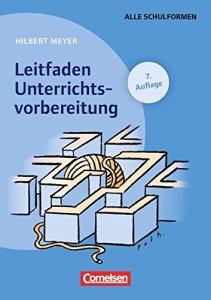 Hilbert Meyer - Leitfaden Unterrichtsvorbereitung