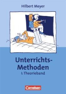 Hilbert Meyer - UnterrichtsMethoden: Theorieband