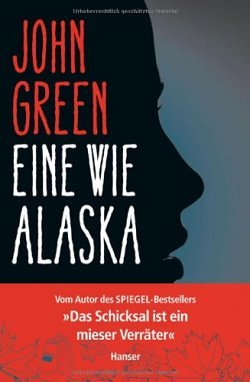John Green - Eine wie Alaska