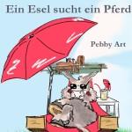 """""""Klausmüller – Ein Esel sucht ein Pferd"""" von Pebby Art"""