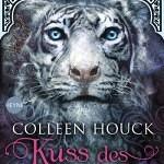 """""""Kuss des Tigers – Eine unsterbliche Liebe"""" von Colleen Houck"""