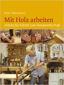 Mit Holz arbeiten