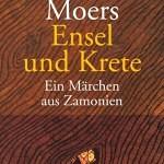 """""""Ensel und Krete – Ein Märchen aus Zamonien"""" von Walter Moers"""