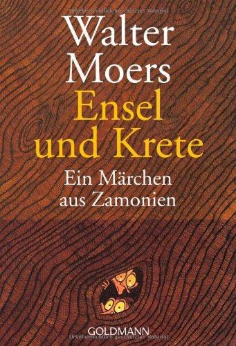 """""""Ensel und Krete - Ein Märchen aus Zamonien"""" von Walter Moers"""