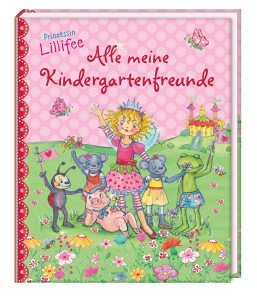 Prinzessin Lillifee - Alle meine Kindergartenfreunde
