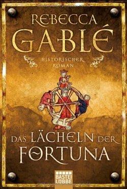 """""""Das Lächeln der Fortuna"""" von Rebecca Gablé"""