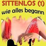 """""""Sittenlos – Teil 1"""" von Bernd und Biggi Alexander"""