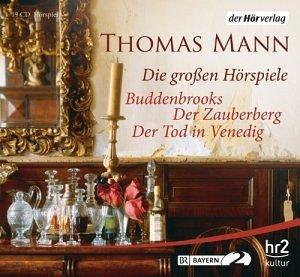 Thomas Mann - Die großen Hörspiele