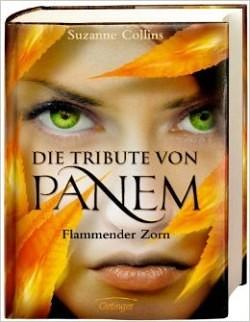 """""""Die Tribute von Panem - Flammender Zorn"""" von Suzanne Collins"""