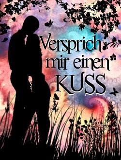 """""""Versprich mir einen Kuss"""" von Anna Fricke"""