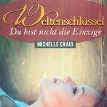 """""""Weltenschlüssel – Du bist nicht die Einzige"""" von Michelle Craig"""