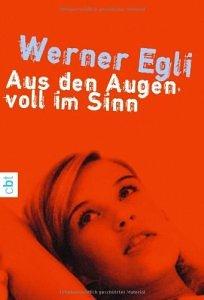 Werner Egli - Aus den Augen, voll im Sinn