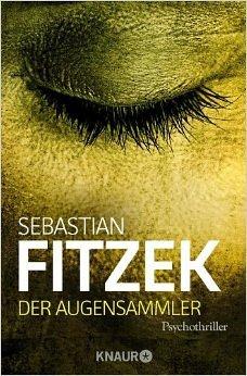 """""""Der Augensammler"""" von Sebastian Fitzek"""