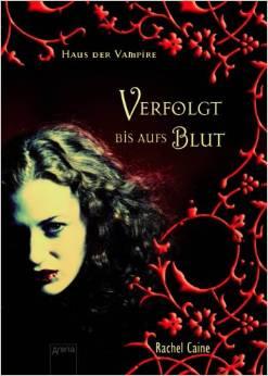 """""""Haus der Vampire - Verfolgt bis aufs Blut"""" von Rachel Caine"""