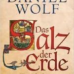 """""""Das Salz der Erde"""" von Daniel Wolf"""