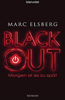 """""""BLACKOUT - Morgen ist es zu spät"""" von Marc Elsberg"""