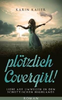 """""""Plötzlich Covergirl"""" von Karin Kaiser"""